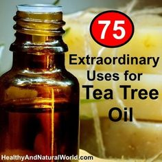 75 Extraordinary Uses for Tea Tree Oil. Get high quality Tea Tree oil.. ask me designbridal@hotmail.com