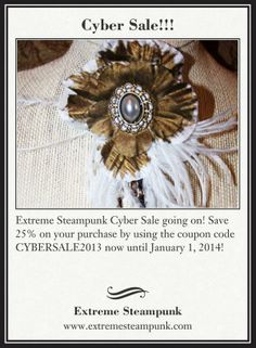 Cyber Sale going on! Save 25% on your purchase by using the coupon code CYBERSALE2013 now until January 1, 2014! https://www.etsy.com/shop/ExtremeSteampunk #gift #sale #coupon #Steampunk #cyber