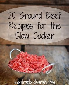20 Ground Beef Recipes for the Slow Cooker - http://SidetrackedSarah.com