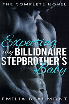 Expecting my Billionaire Stepbrother's Baby (a Stepbrother Romance Novel) by Emilia Beaumont http://www.amazon.com/dp/B0113G6SUA/ref=cm_sw_r_pi_dp_qFgZwb1ZSHSSQ
