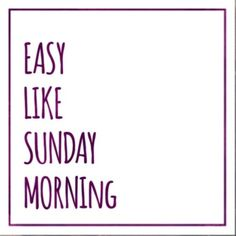 Today's plan: brunch and nap! Take it easy Gorgeous! #easylikesundaymorning #qotd #instaquote #weekendvibes #SundayVibes #brunch #lazysundays