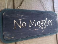 No Muggles Harry Potter sign