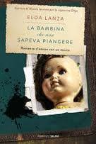 La bottega delle recensioni: La bambina che non sapeva piangere, Elda Lanza
