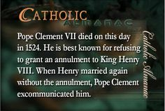 The death of Pope Clement, best known for refusing to grant King Henry VIII an annulment.