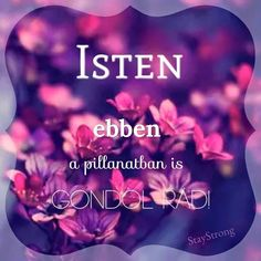 Isten ebben a pillanatban is gondol rád God Loves You, No One Loves Me, Motivational Quotes, Inspirational Quotes, Life Motivation, Gods Love, I Love Him, Happy Life, Bible Verses