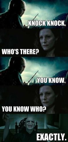 Oh Voldermort, you're so funny.