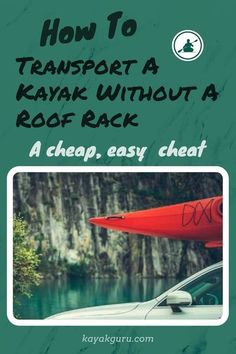 Here's our guide to transporting a kayak without a roof rack. All you need is pool noodles and straps Rv Camping Tips, Kayak Camping, Camping And Hiking, Kayak Fishing, Backpacking Meals, Camping Hammock, Ultralight Backpacking, Winter Camping, Hiking Tips