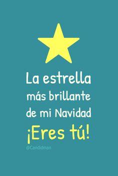 """""""La #Estrella más brillante de mi #Navidad"""". ¡Eres tú! @candidman #Frases #Amor #Candidman"""