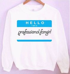 I Am A Professional Fangirl Crewneck/Sweatshirt