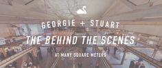 Georgie + Stu: The Behind The Scenes