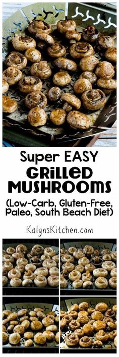 These Super Easy Grilled Mushrooms have only 2 ingredients, and this is a healthy side dish you'll make all summer long! And grilled mushrooms are low-carb, gluten-free, South Beach Diet friendly, and can be Paleo with the right dressing, so you can make them for anyone. [from http://KalynsKitchen.com]