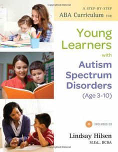 A Step-by-Step ABA Curriculum for Young Learners with Autism Spectrum Disorders (Age 3-10) by Lindsay Hilsen http://www.amazon.com/dp/1849059284/ref=cm_sw_r_pi_dp_FNeuub1V05D13