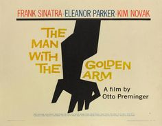 Saul Bass (1920-1996, American), 1955, The Man With The Golden Arm, Directed by Otto Preminger, Starring Frank Sinatra, Kim Novak, Eleanor Parker.