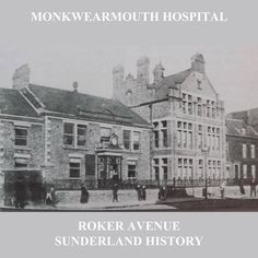 Monkwearmouth and Southwick Hospital, Roker Avenue, eventually became British Ropes premises. Victorian Buildings, Sunderland, Back In Time, Ropes, Durham, Somerset, Newcastle, Taj Mahal, Past