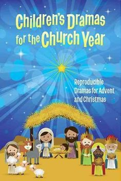 Children's Drama for the Church Year: Reproducible Dramas for Advent and Christmas