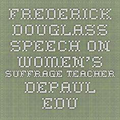 Frederick Douglass Speech on Women's Suffrage teacher.depaul.edu