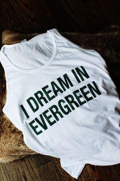 I Dream In Evergreen Tank   Wish You Were Northwest $28 #ShopSeattle