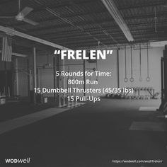 5 Rounds for Time: 800m Run; 15 Dumbbell Thrusters (45/35 lbs); 15 Pull-Ups