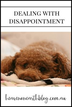 Disappointment happens to all of us ... but how do you deal with it when it comes? Read this post to find out how at HeavenOnEarthBlog
