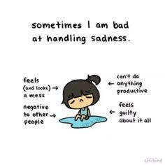 Sadness is hard to deal with