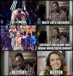 Miley, have a Snickers