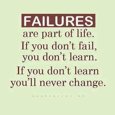Failures are like an F grade: they either motivate you to do better, or take away the desire to study at all.