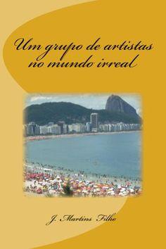 Amazon.com.br eBooks Kindle: Um grupo de artistas no mundo irreal, J. Martins Filho