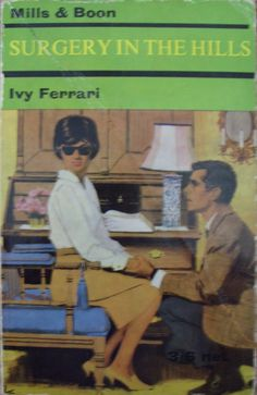 Surgery In The Hills by Ivy Ferrari no.217 printed by Mills and Boon in 1966.