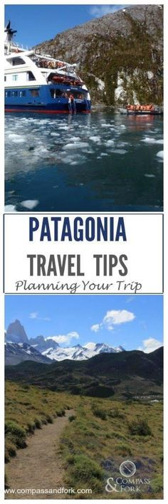 Patagonia Travel Tips and Planning Your Trip http://www.compassandfork.com