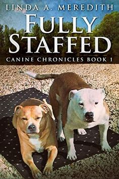 Free Read Fully Staffed: A Tale Of Two Staffies (Canine Chronicles Book Author Linda A. I Love Books, Books To Read, James Boswell, Dog Books, Sleeping Dogs, Chapter Books, Book Photography, Free Reading, Book 1
