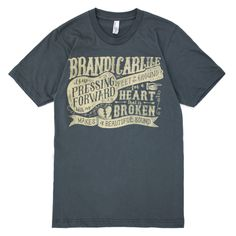 """Brandi Carlile Unisex T featuring lyrics from """"The Things I Regret""""