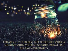 Quote about dreams.  http://msultimatesophistication.wordpress.com/2014/01/20/dream-a-little-dream/