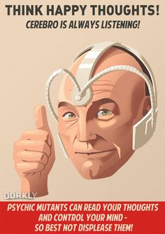X-Men Days of Future Past PSAs | The Mary Sue | Think happy thoughts!  Cerebro is always listening.