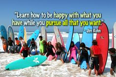 """""""Learn how to be happy with what you have while you pursue all that you want."""" ~ Jim Rohn #inspirational #quotes #learning #growth #happiness"""