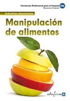 Título: Manipulación de alimentos formación profesional para el empleo / Autor: Aguilera Juarros, Carolina / Ubicación: FCCTP - Gastronomía - Tercer piso / Código: G 664.02 A32