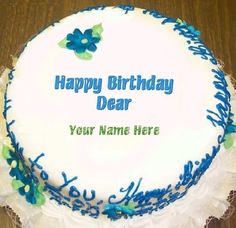 Write your own name on Happy Birthday Dear Cakes