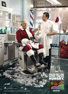 Snickers: Santa - You're not you when you're hungry.