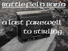 """Battlefield Band : """"A Last Farewell To Stirling"""""""
