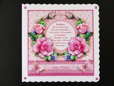 Pink Spring Rose Mothers Day Verse 8x8 Decoupage Mini Kit on Craftsuprint created by Valerie Spowart - I printed out sheets onto matt photopaper, cut out and attached base to 8x8 square scalloped edge white card, added decoupage with foam pads and insert with dry glue stick and finished with cerise gems to corners. A lovely design.