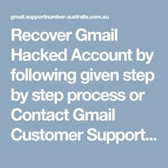 Recover Gmail Hacked Account by following given step by step process or Contact Gmail Customer Support experts for instant help at toll-free Gmail Support Number 1-800-870-079 Gmail Hacks, Account Recovery, Customer Support, Accounting, Australia, Number, Free, Customer Service, Beekeeping