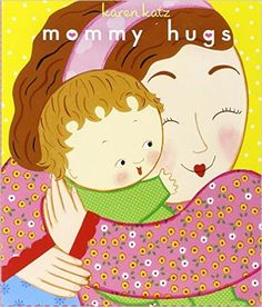 Amazon.com: Mommy Hugs (Classic Board Books) (9781416941217): Karen Katz: Books