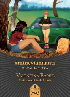 Segnalazione - #MINEVIANDANTI - SULL'APPIA ANTICA di Valentina Barile http://lindabertasi.blogspot.it/2017/01/segnalazione-mineviandanti-sullappia.html