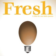 FRESH celebrates the farmers, thinkers and business people across America who are re-inventing our food system.