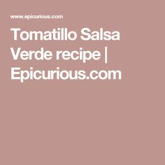 Tomatillo Salsa Verde recipe | Epicurious.com