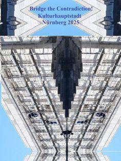 'Bridge the Contradiction! Nürnberg 2025 LXX' von Martin Blättner bei artflakes.com als Poster oder Kunstdruck $15.77