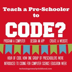 """Teach a Preschooler to Code for """"Hour of Code"""" Week? You Bet! technologyinearlychildhood.com"""