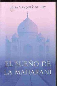 SUEÑO DE LA MAHARANI - EL de ELISA VAZQUEZ DE GEY http://www.amazon.es/dp/B00DRN5MQE/ref=cm_sw_r_pi_dp_kENRvb121W43Z