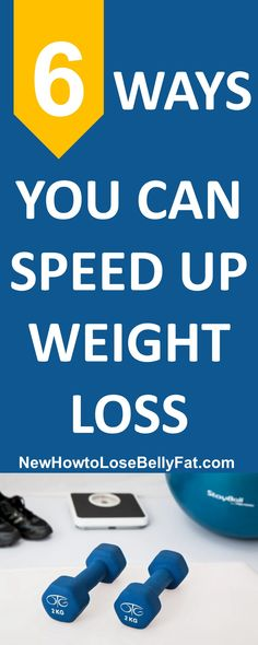 When you want to speed up your weight loss, these 6 tips can help.   NewHowToLoseBellyFat.com