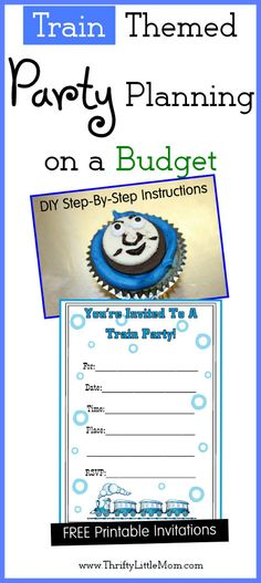 Train Themed Party Planning on a budget + Cupcake Instructions + Free Printable Invitations!