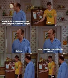 <b>As told by <i>That '70s Show</i>.</b>